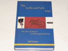 The Knife and Fork Man : The Life and Work of Charles Benjamin Redrup ( Fairney 2007)